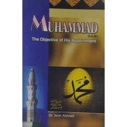 Muhammad (S.A.W) The Objective Of His Appointment